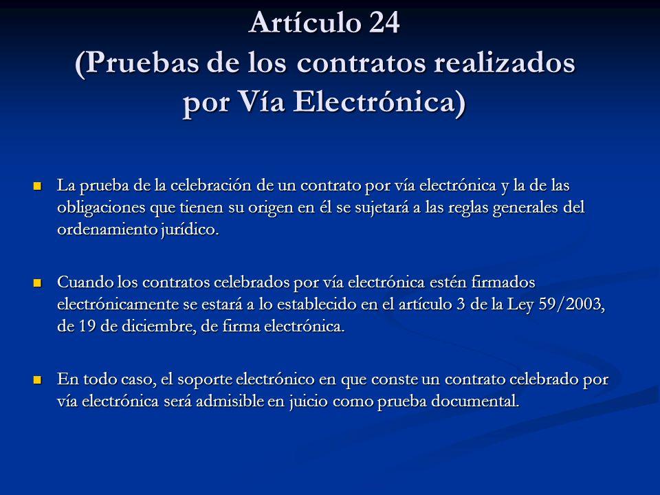 Artículo 24 (Pruebas de los contratos realizados por Vía Electrónica)
