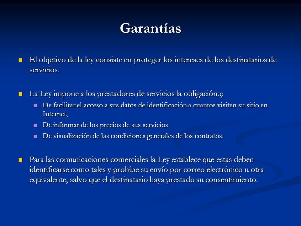 Garantías El objetivo de la ley consiste en proteger los intereses de los destinatarios de servicios.
