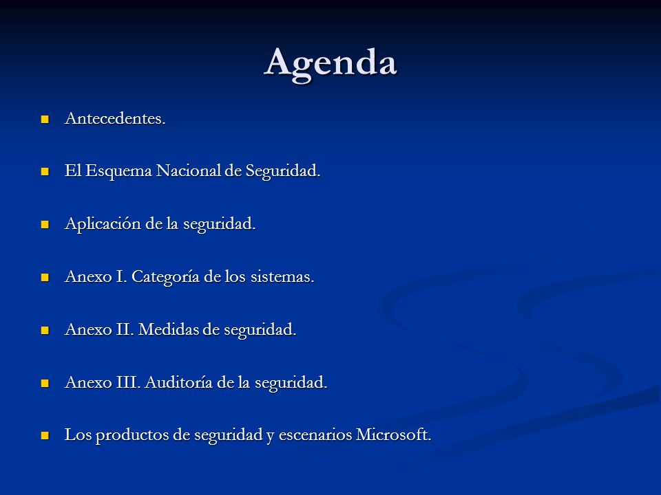 Agenda Antecedentes. El Esquema Nacional de Seguridad.