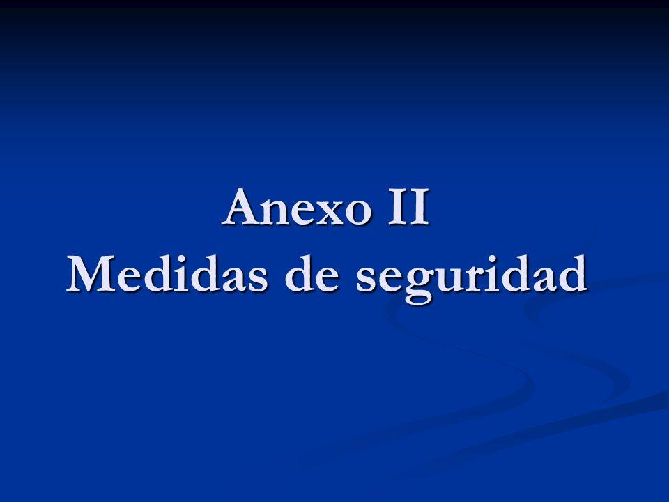 Anexo II Medidas de seguridad