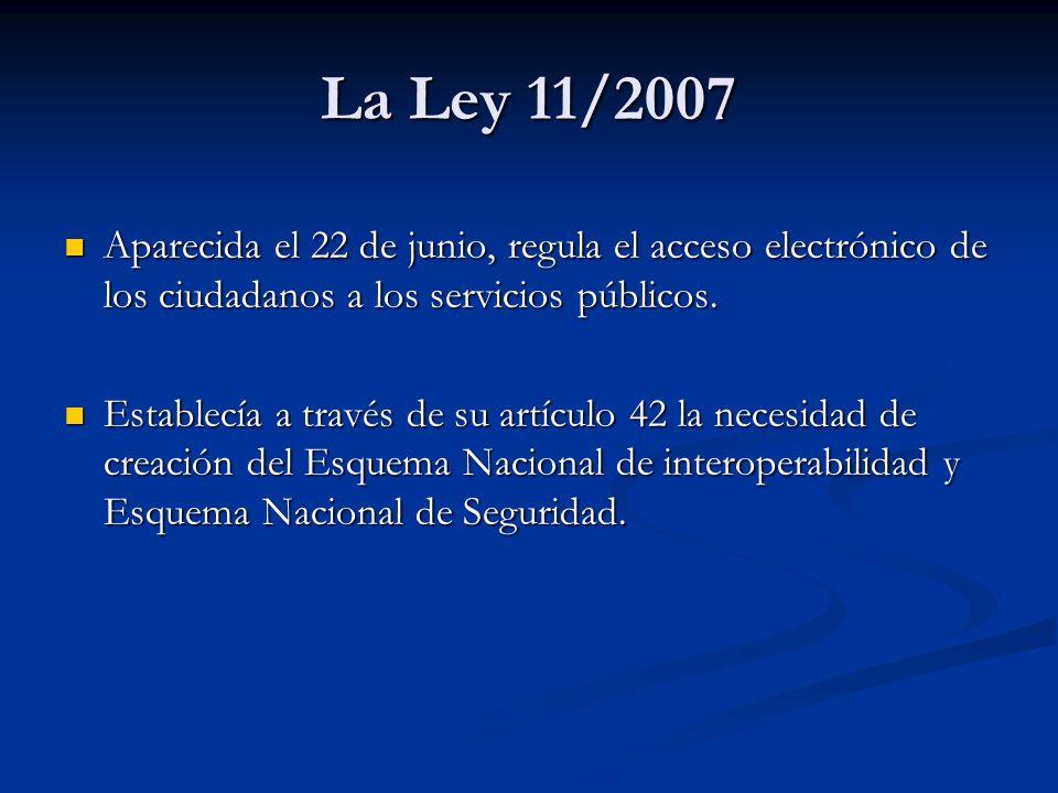 La Ley 11/2007 Aparecida el 22 de junio, regula el acceso electrónico de los ciudadanos a los servicios públicos.