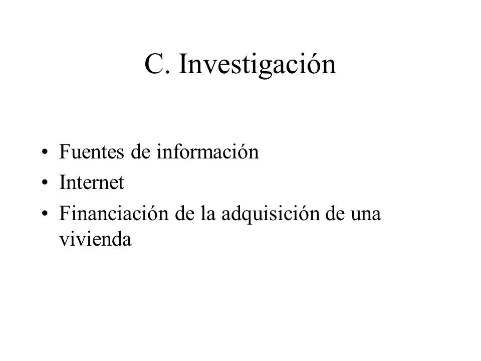 C. Investigación Fuentes de información Internet