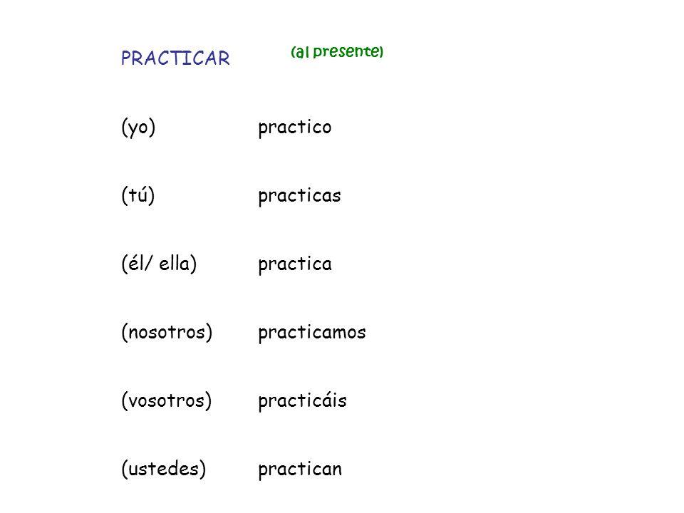 PRACTICAR (yo) practico