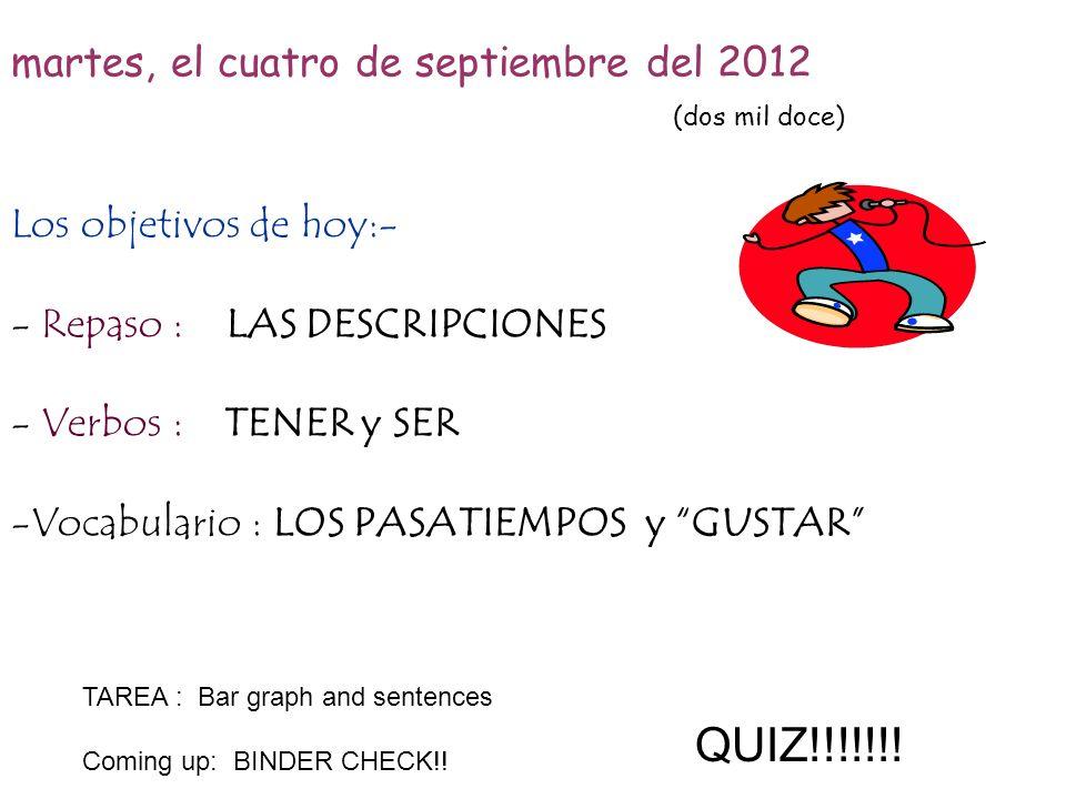 QUIZ!!!!!!! martes, el cuatro de septiembre del 2012 (dos mil doce)