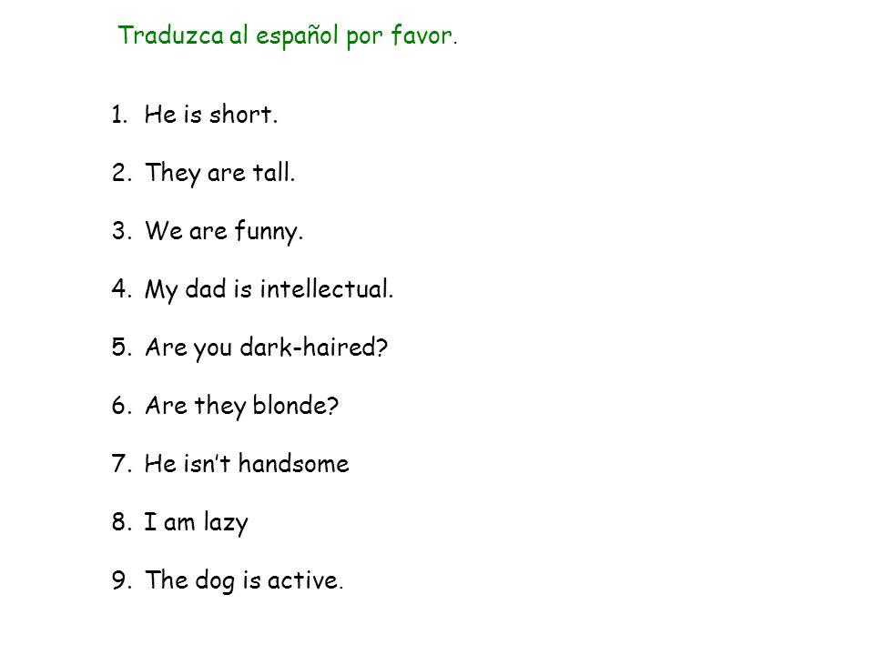 Traduzca al español por favor.