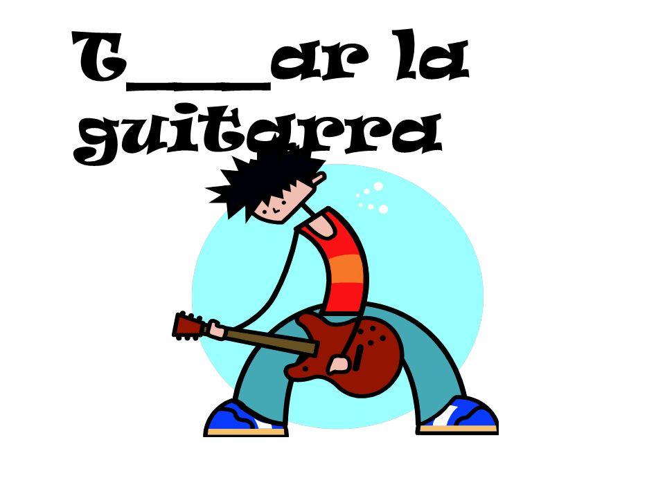 T___ar la guitarra