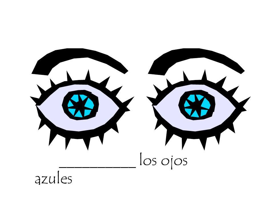 __________ los ojos azules
