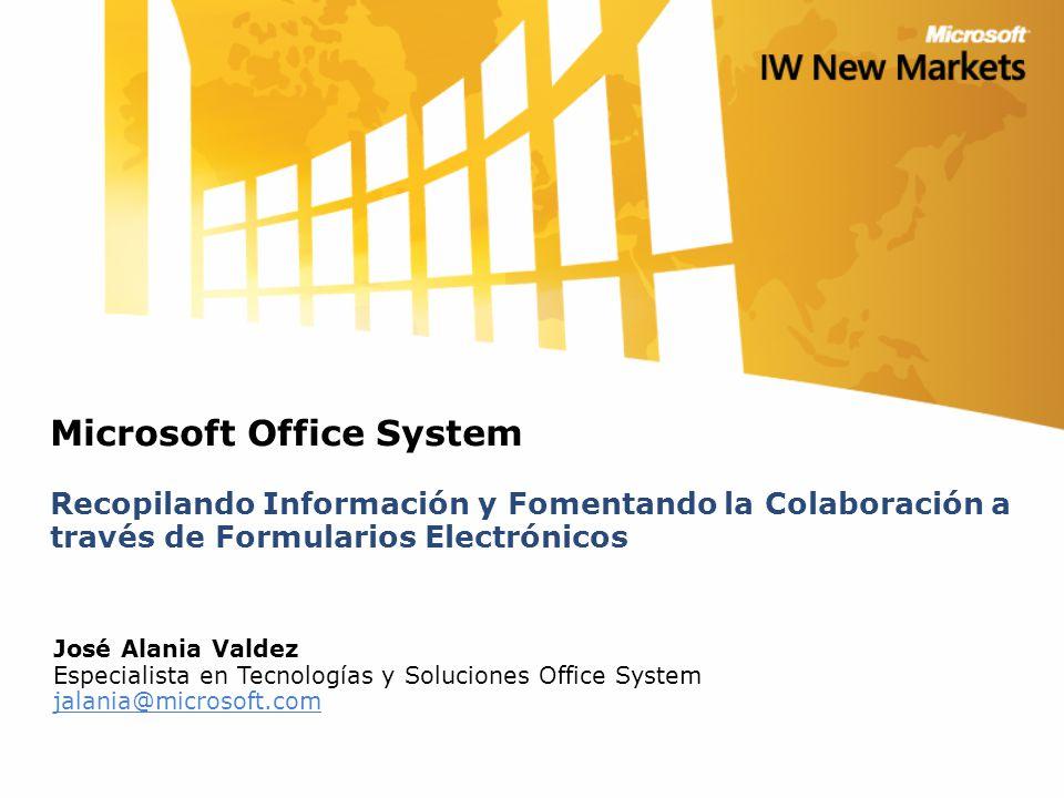 Microsoft Office System Recopilando Información y Fomentando la Colaboración a través de Formularios Electrónicos