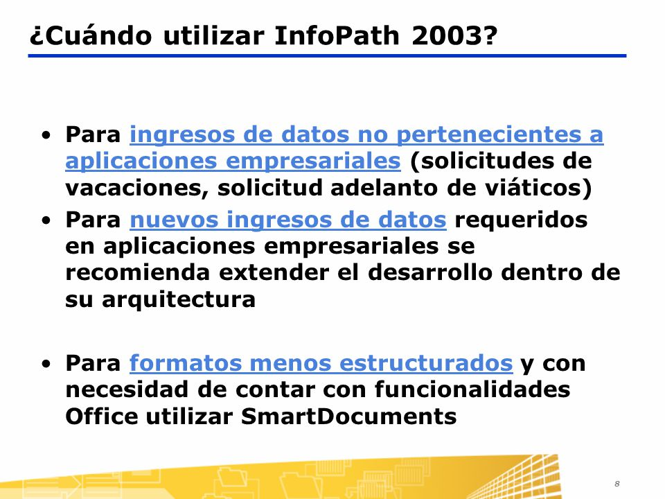 ¿Cuándo utilizar InfoPath 2003