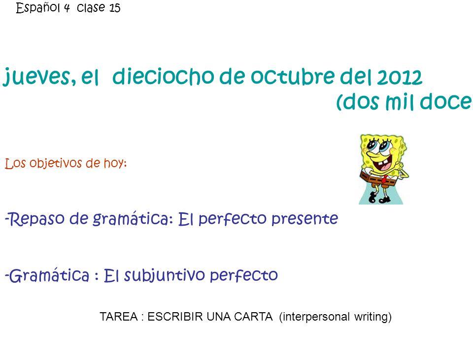 jueves, el dieciocho de octubre del 2012 (dos mil doce)