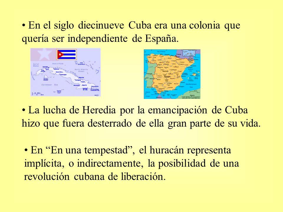 En el siglo diecinueve Cuba era una colonia que quería ser independiente de España.