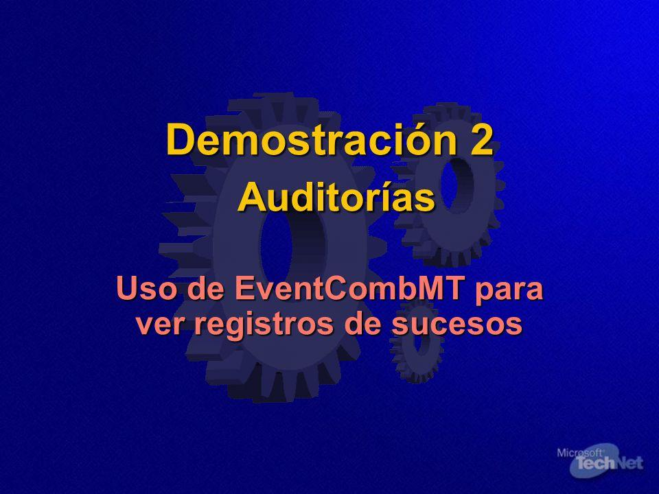 Demostración 2 Auditorías Uso de EventCombMT para ver registros de sucesos