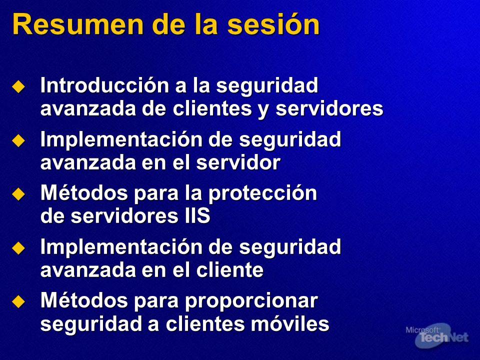 Resumen de la sesión Introducción a la seguridad avanzada de clientes y servidores. Implementación de seguridad avanzada en el servidor.