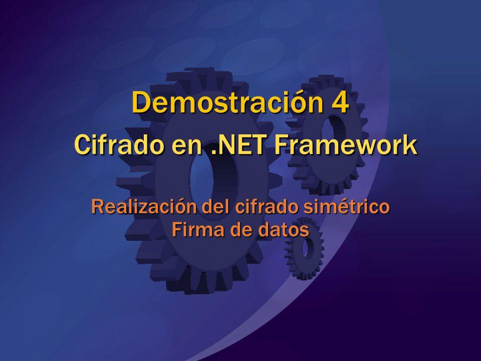 MGB 2003 Demostración 4 Cifrado en .NET Framework Realización del cifrado simétrico Firma de datos.