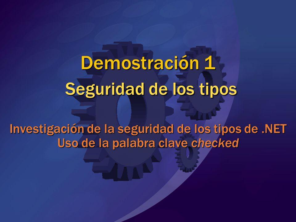 MGB 2003 Demostración 1 Seguridad de los tipos Investigación de la seguridad de los tipos de .NET Uso de la palabra clave checked.