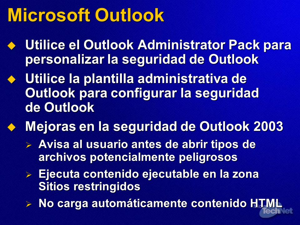 Microsoft Outlook Utilice el Outlook Administrator Pack para personalizar la seguridad de Outlook.
