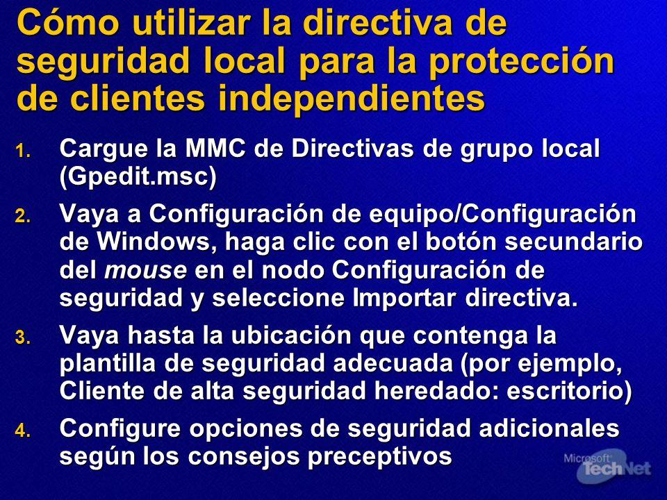 Cómo utilizar la directiva de seguridad local para la protección de clientes independientes