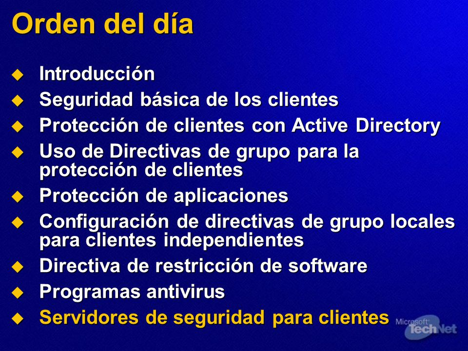 Orden del día Introducción Seguridad básica de los clientes