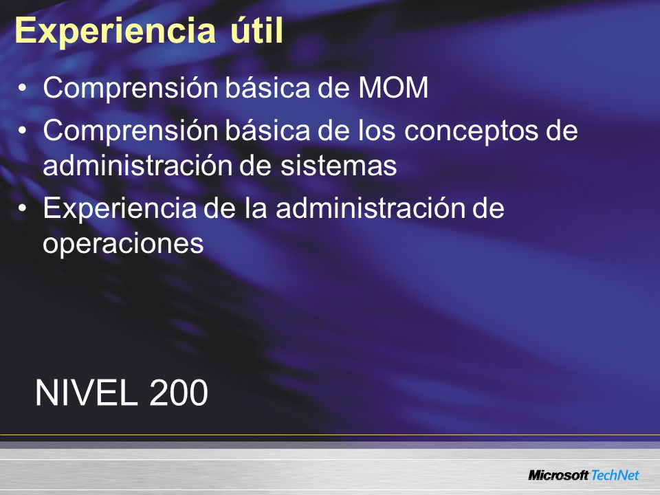 Experiencia útil NIVEL 200 Comprensión básica de MOM
