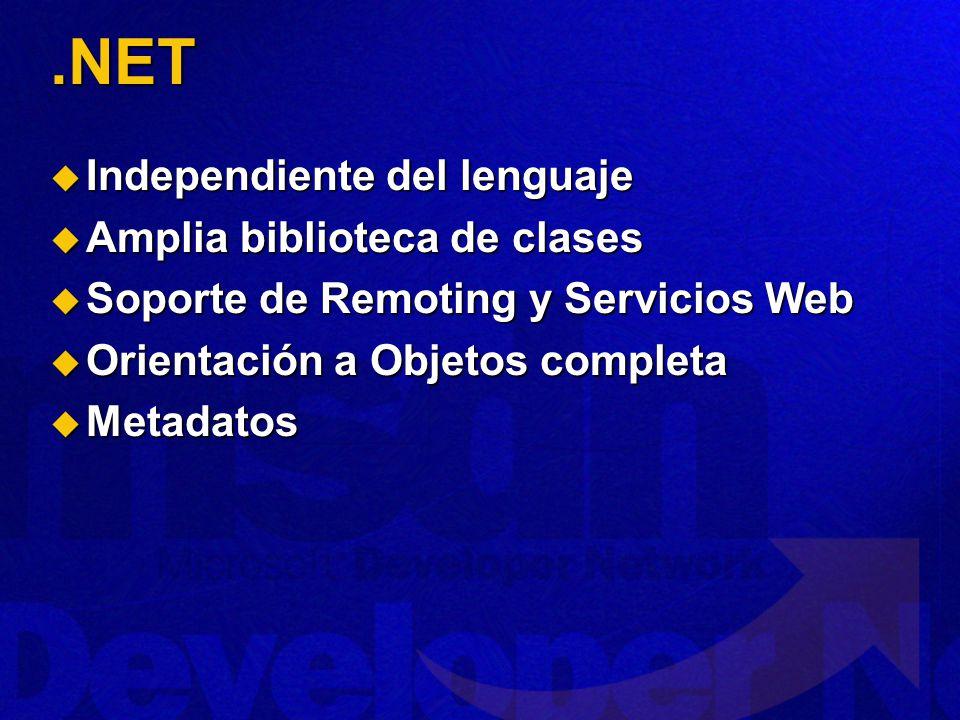 .NET Independiente del lenguaje Amplia biblioteca de clases