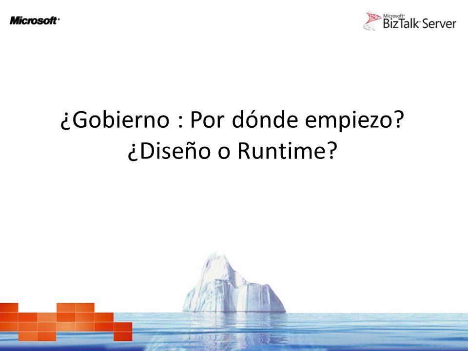 ¿Gobierno : Por dónde empiezo ¿Diseño o Runtime