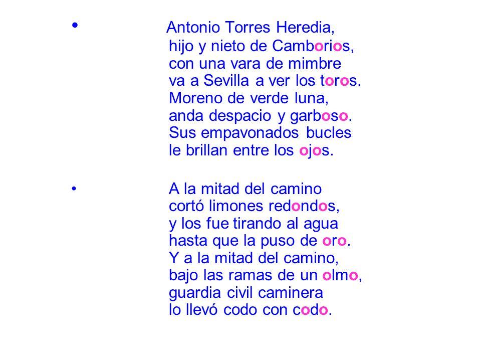 Antonio Torres Heredia, hijo y nieto de Camborios, con una vara de mimbre va a Sevilla a ver los toros. Moreno de verde luna, anda despacio y garboso. Sus empavonados bucles le brillan entre los ojos.