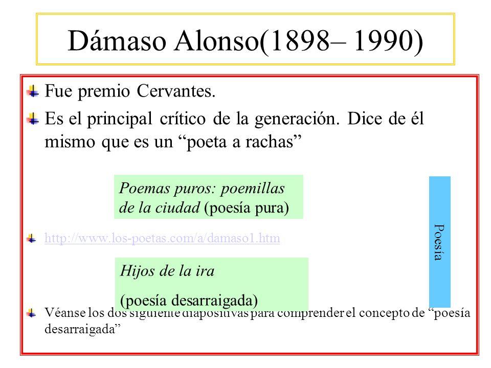 Dámaso Alonso(1898– 1990) Fue premio Cervantes.