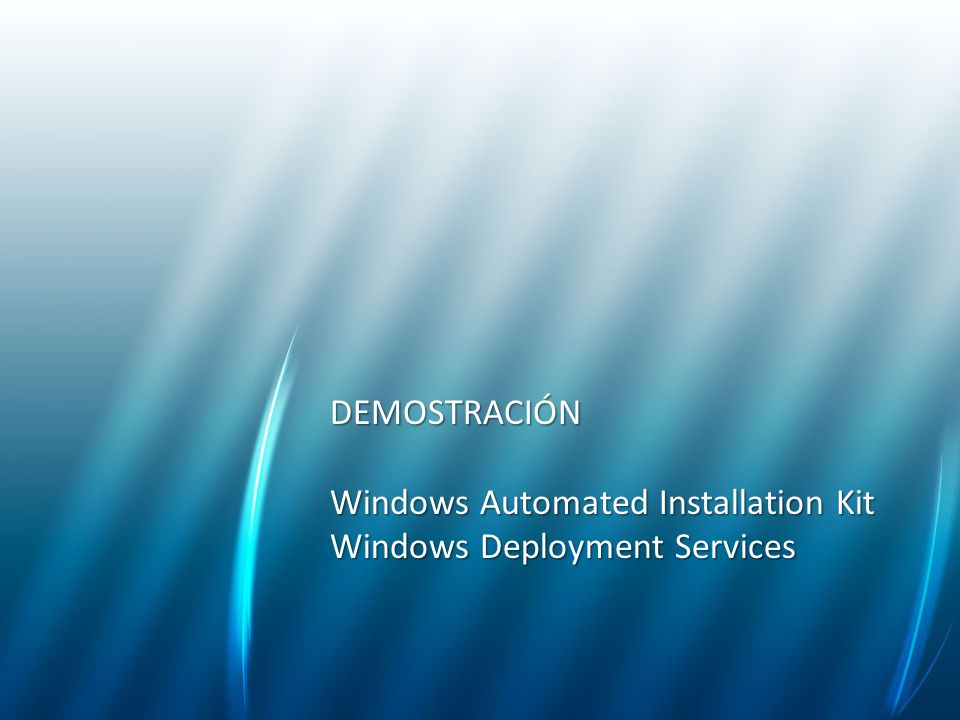 DEMOSTRACIÓN Windows Automated Installation Kit Windows Deployment Services