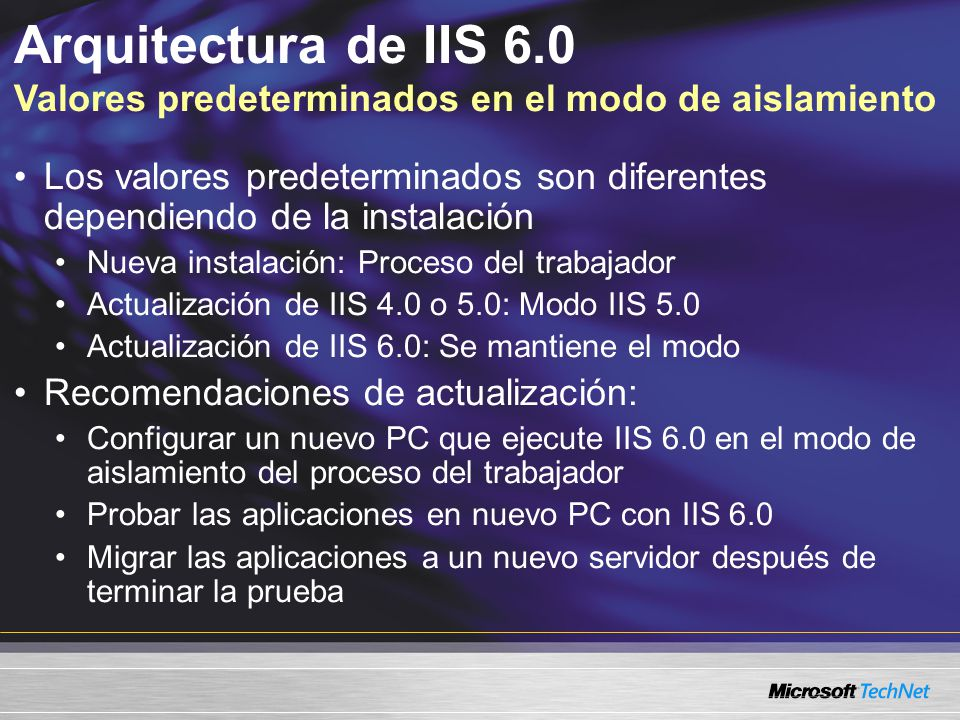 Arquitectura de IIS 6.0 Valores predeterminados en el modo de aislamiento