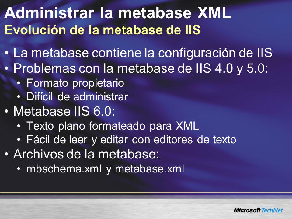 Administrar la metabase XML Evolución de la metabase de IIS
