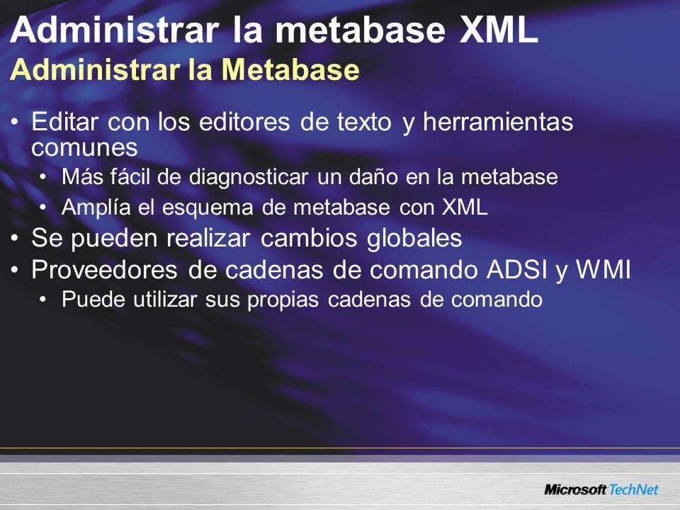 Administrar la metabase XML Administrar la Metabase