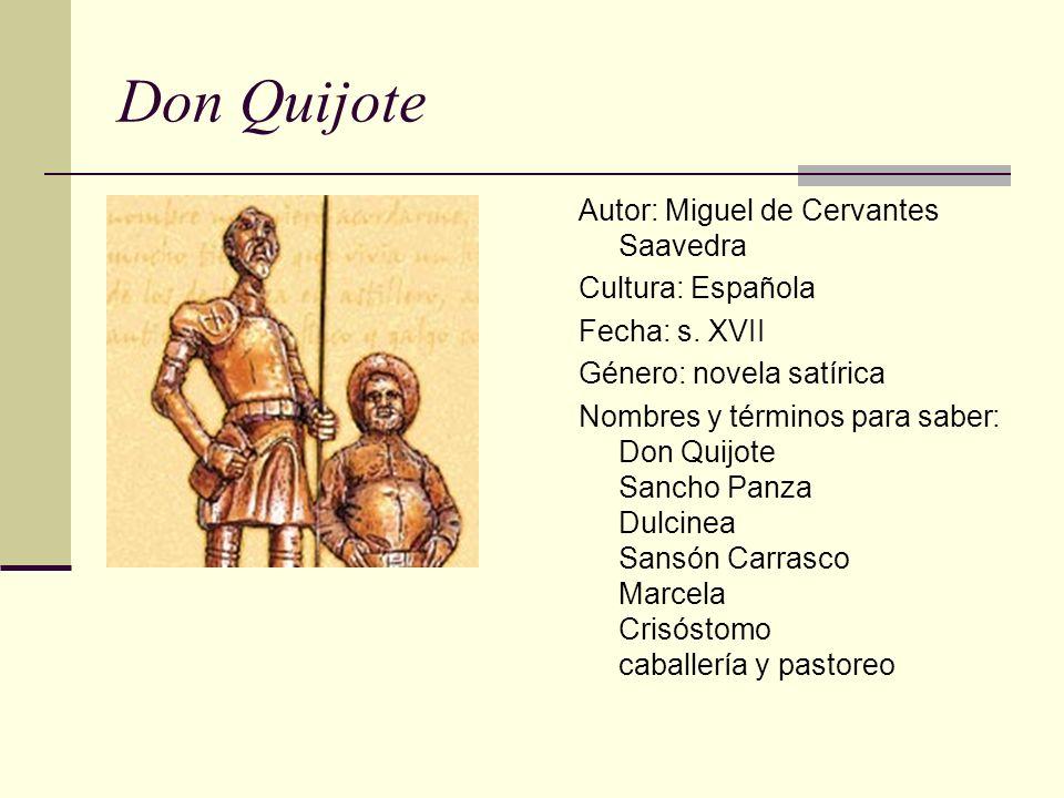 Don Quijote Autor: Miguel de Cervantes Saavedra Cultura: Española