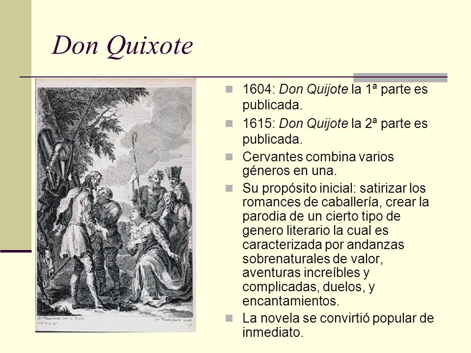 Don Quixote 1604: Don Quijote la 1ª parte es publicada.