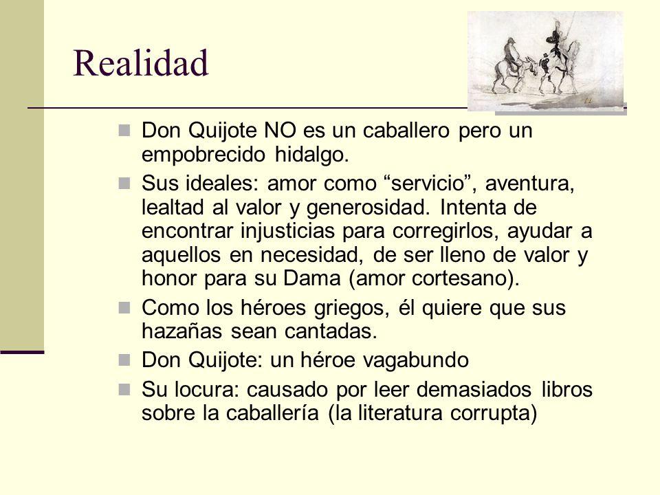 Realidad Don Quijote NO es un caballero pero un empobrecido hidalgo.