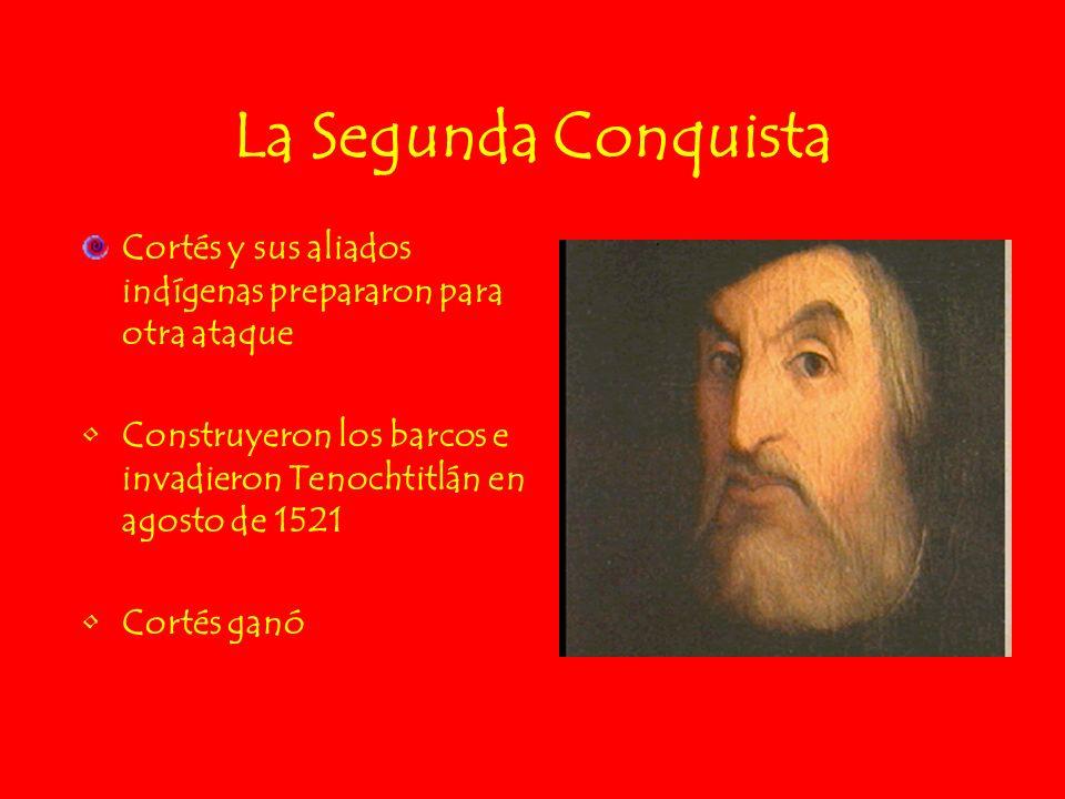 La Segunda Conquista Cortés y sus aliados indígenas prepararon para otra ataque.