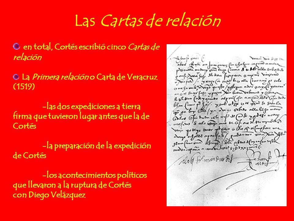 Las Cartas de relación en total, Cortés escribió cinco Cartas de relación. La Primera relación o Carta de Veracruz (1519)
