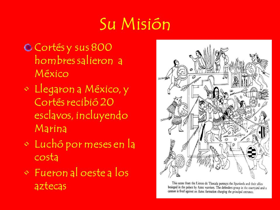 Su Misión Cortés y sus 800 hombres salieron a México