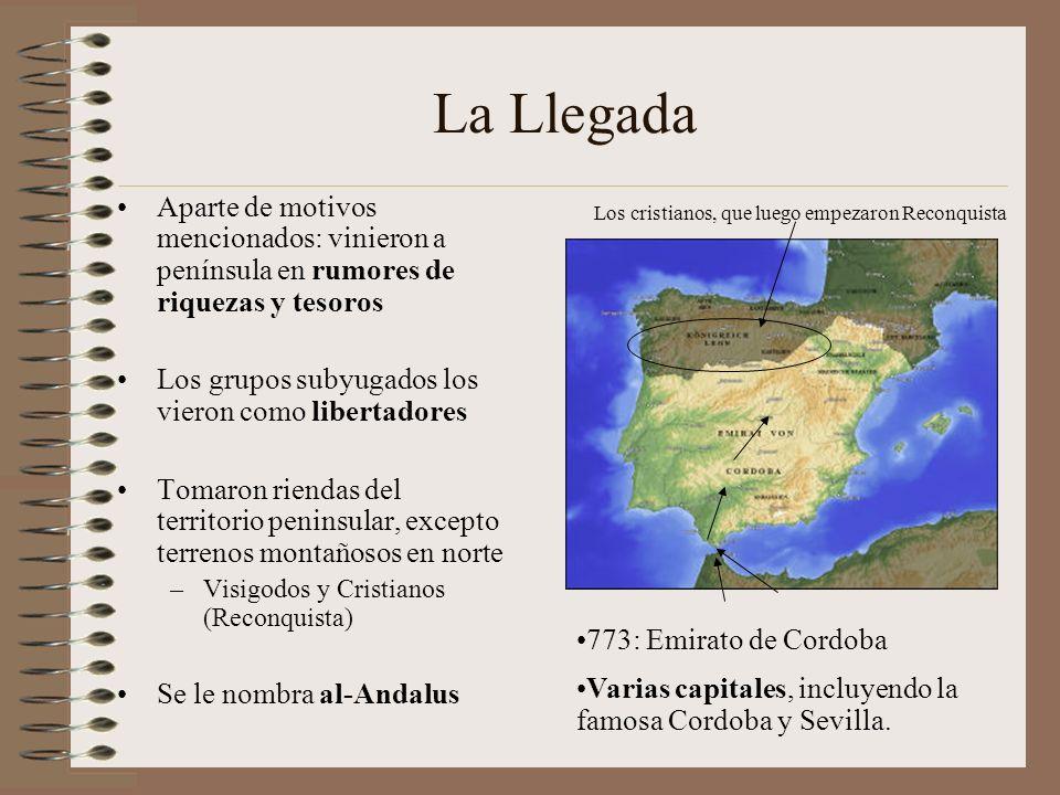 La LlegadaAparte de motivos mencionados: vinieron a península en rumores de riquezas y tesoros. Los grupos subyugados los vieron como libertadores.