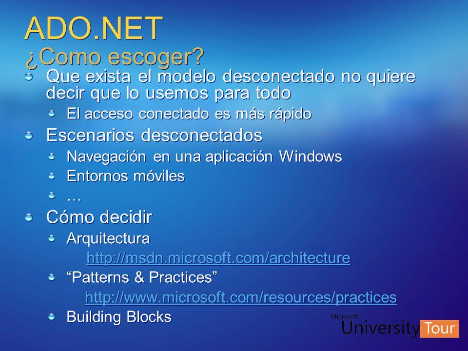 ADO.NET ¿Como escoger Que exista el modelo desconectado no quiere decir que lo usemos para todo. El acceso conectado es más rápido.