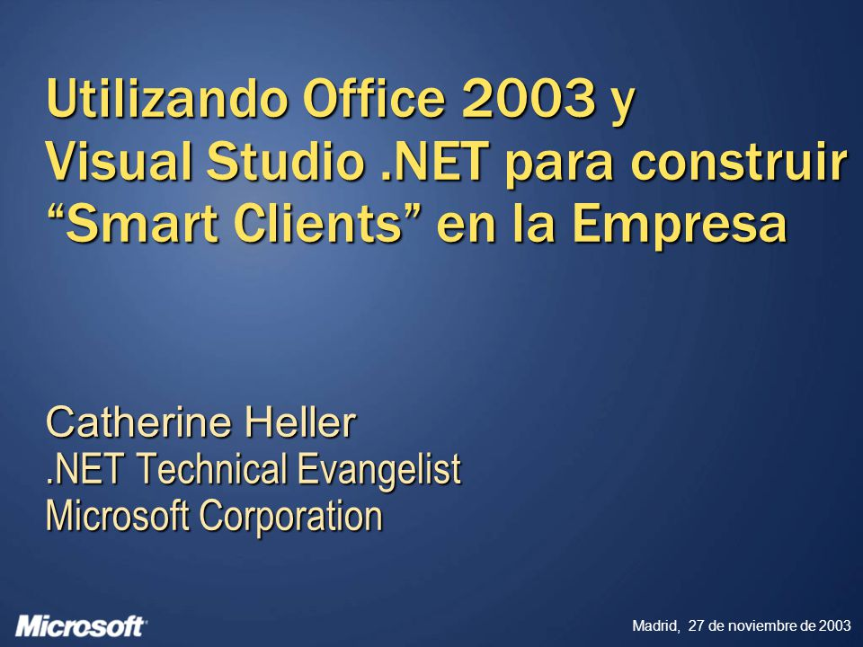 Catherine Heller .NET Technical Evangelist Microsoft Corporation