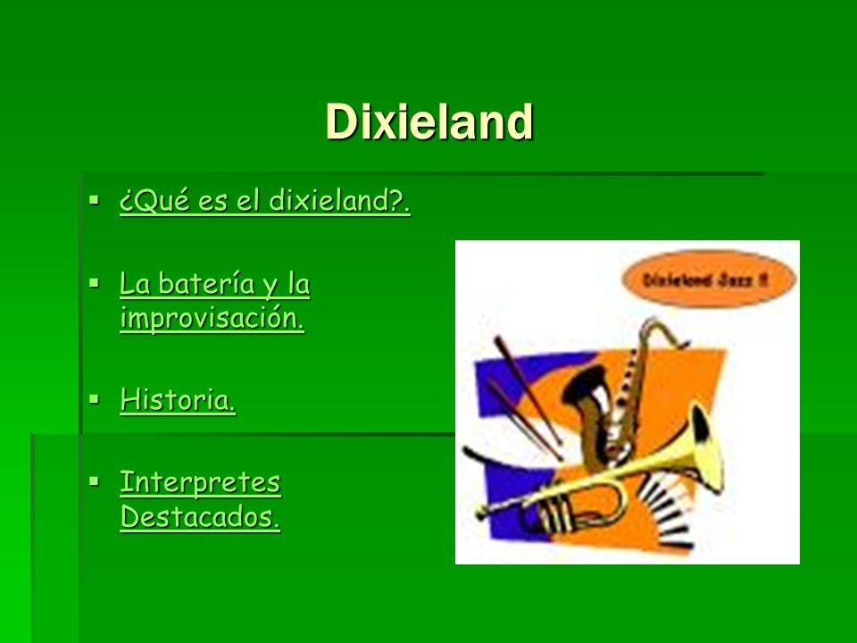 Dixieland ¿Qué es el dixieland . La batería y la improvisación.