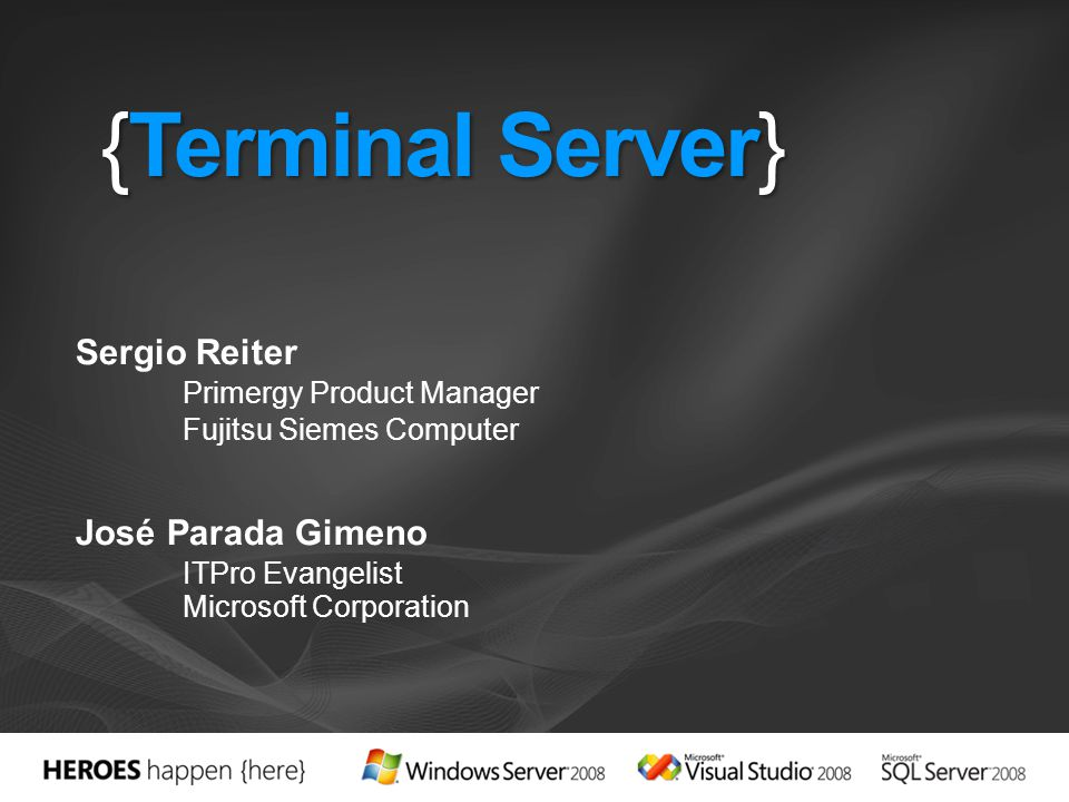 {Terminal Server} Sergio Reiter Primergy Product Manager