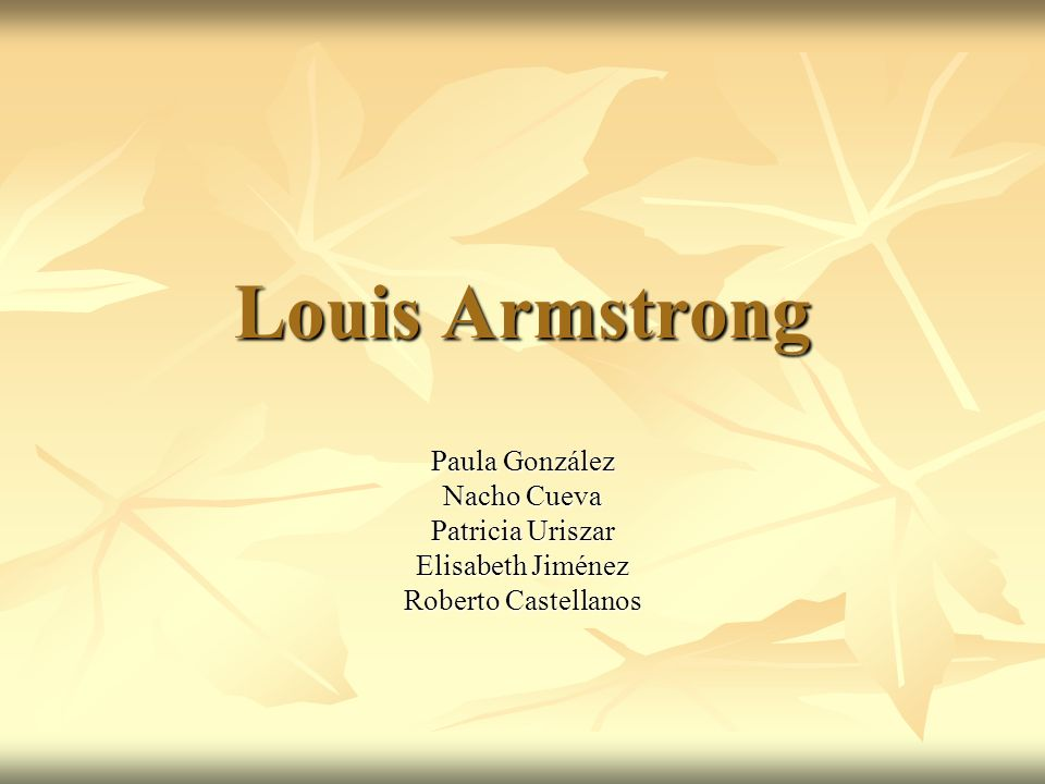 Louis Armstrong Paula González Nacho Cueva Patricia Uriszar