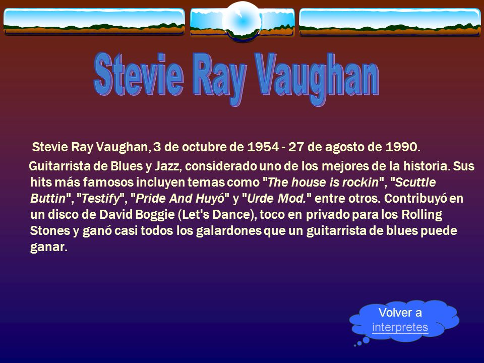 Stevie Ray VaughanStevie Ray Vaughan, 3 de octubre de 1954 - 27 de agosto de 1990.