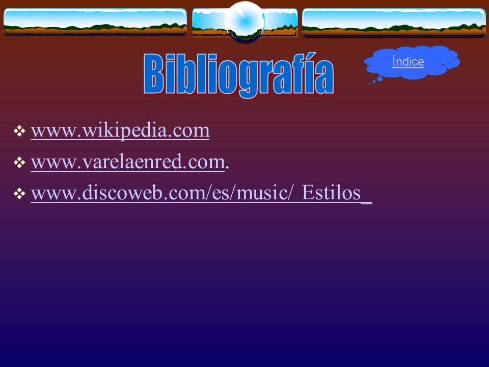 Bibliografía www.wikipedia.com www.varelaenred.com.