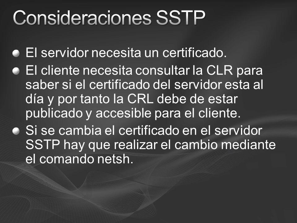 Consideraciones SSTP El servidor necesita un certificado.
