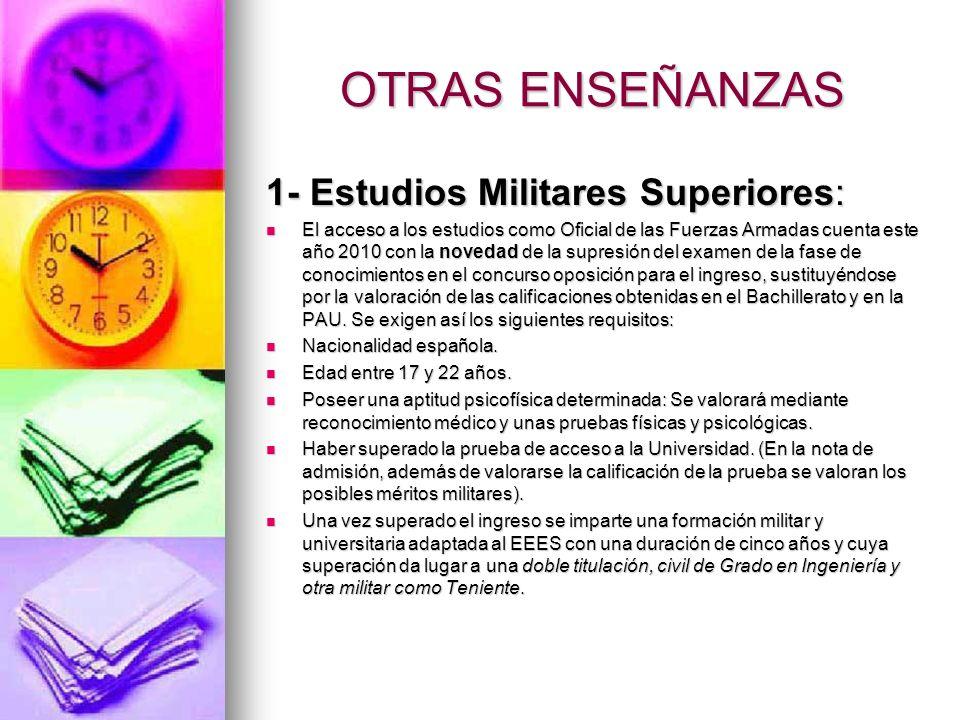 OTRAS ENSEÑANZAS 1- Estudios Militares Superiores: