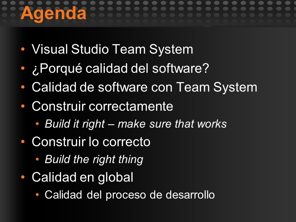 Agenda Visual Studio Team System ¿Porqué calidad del software