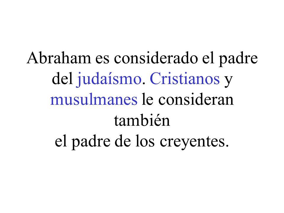 Abraham es considerado el padre del judaísmo