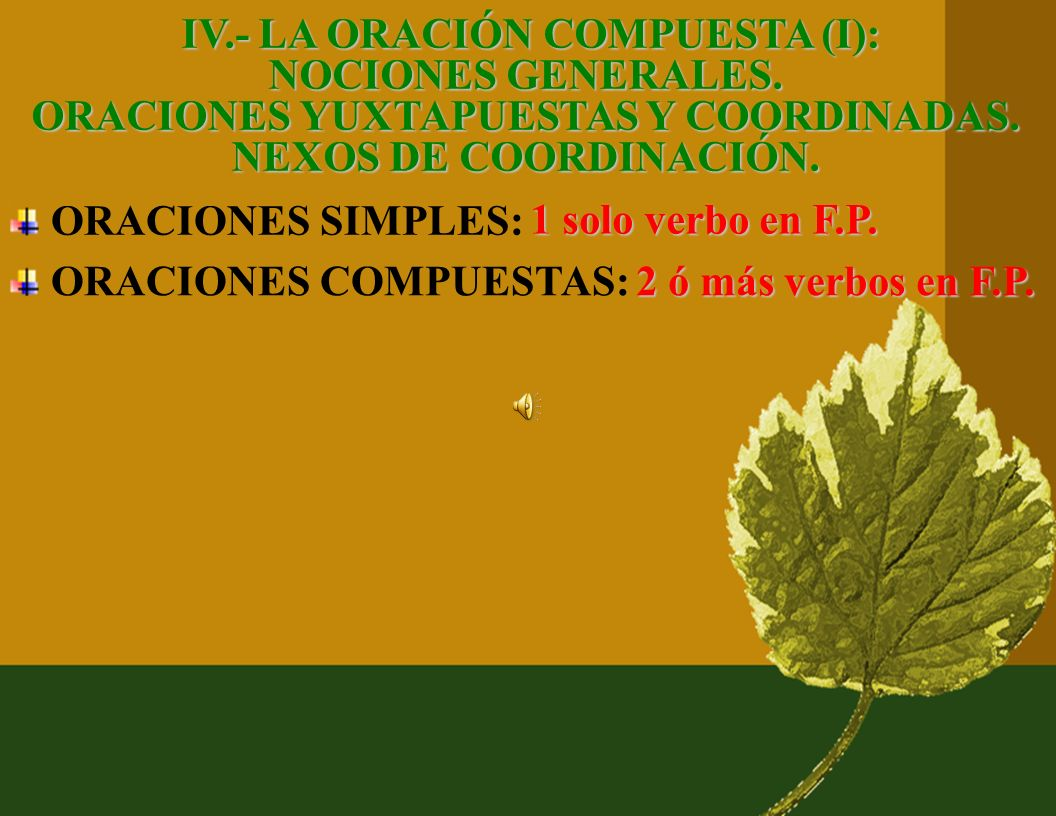IV.- LA ORACIÓN COMPUESTA (I): NOCIONES GENERALES.